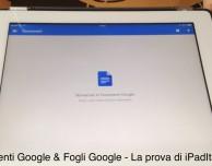 Documenti Google e Fogli Google – La prova di iPadItalia