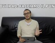 Nuovi iPad: facciamo il punto della situazione