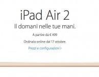 iPad Air 2 e iPad mini 3 in Italia: pre-ordini dal 17 ottobre, ecco tutti i prezzi (anche dei modelli precedenti)