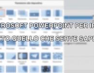 Microsoft PowerPoint per iPad – Tutto quello che serve sapere [VIDEO]