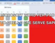 Microsoft Word per iPad – Tutto quello che c'è da sapere [VIDEO]