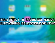 iOS 9 beta per iPad: ecco il Multitasking, lo Splitover e lo Splitview [VIDEO]