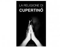 Giveaway Of The Week: 3 copie gratuite per La religione di Cupertino [CODICI UTILIZZATI CORRETTAMENTE]